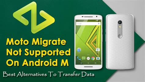 Moto Migrate Not Supported On Android M- Best Alternatives