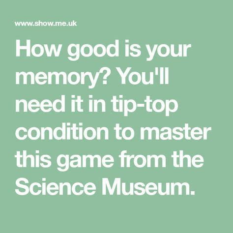 How good is your memory? You'll need it in tip-top